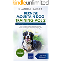 Bernese Mountain Dog Training Vol. 2: Dog Training for your grown-up Bernese Mountain