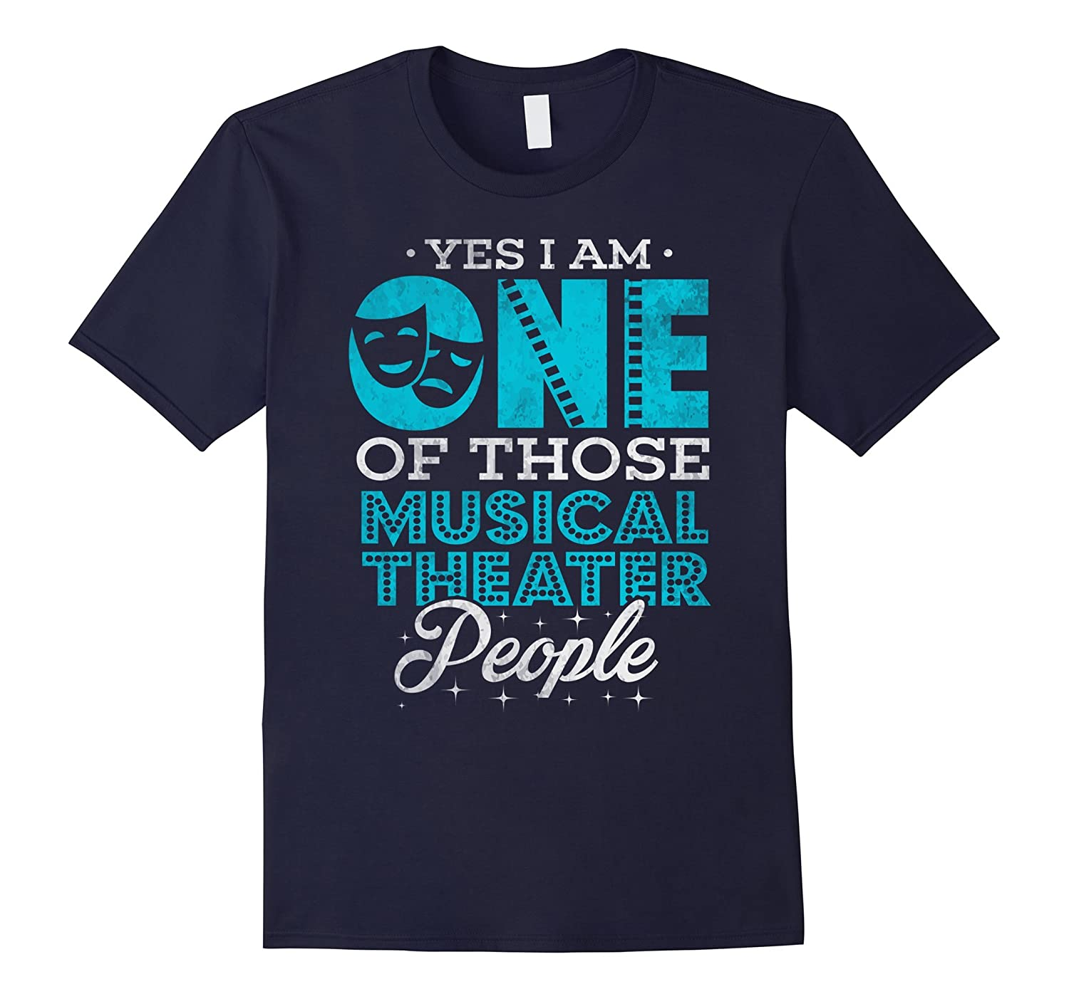 Musical Theatre Shirts Yes I am One Theatre Gifts T-Shirt-Vaci