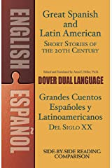 Great Spanish and Latin American Short Stories of the 20th Century/Grandes cuentos españoles y latinoamericanos del siglo XX: A Dual-Language Book (Dover Dual Language Spanish) Paperback