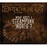 What about a Steampunk World?