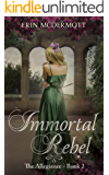Immortal Rebel (The Allegiance Book 2)