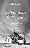 Le fantôme de Penvins: 1ère partie : renaissance