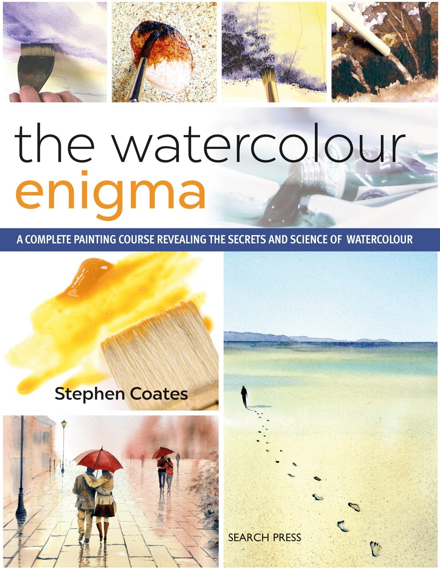 Watercolour Enigma, The: A Complete Painting Course Revealing the Secrets and Science of Watercolour ebook