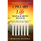 6 Pillars of The Life Management System: Simple Steps to Improve Your Life, Do What You Love, Ignite Your Passion and Make a Difference (English Edition)