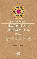 Hasan & Husayn Ibn Ali (The Age Of Bliss