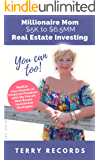 Millionaire Mom: $5K to $6.5MM Real Estate Investing (You Can, Too!)