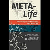 Meta-Life: Biotechnologies, Synthetic Biology, ALife and the Arts (Leonardo ebook series) (English Edition)