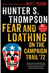 Fear and Loathing on the Campaign Trail '72 Kindle Edition