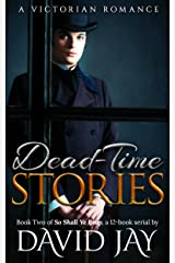 Dead-Time Stories: A Victorian Romance (So Shall Ye Reap Book 2)