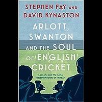 Arlott, Swanton and the Soul of English Cricket (English Edition)