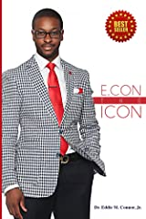 ECON the ICON: From Pop Culture to President Barack Obama Kindle Edition