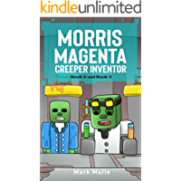 Morris Magenta: Creeper Inventor (Book 2 and Book 3) (An Unofficial Minecraft Book for Kids Ages 9 - 12 (Preteen)