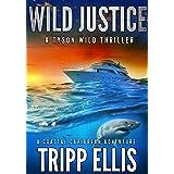 Wild Justice: A Coastal Caribbean Adventure (Tyson Wild Thriller Book 2)