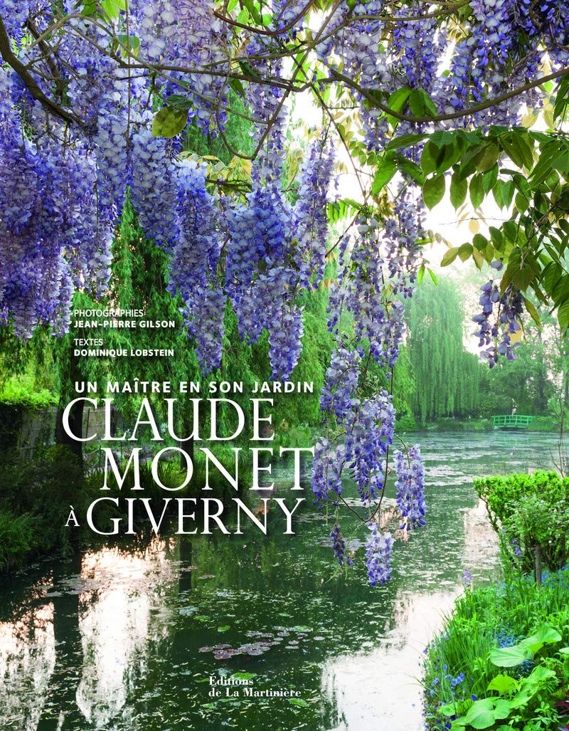 Amazon Com Claude Monet A Giverny Un Maitre En Son Jardin