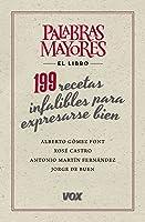 Palabras Mayores. 199 Recetas Infalibles Para