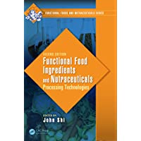 Functional Food Ingredients and Nutraceuticals: Processing Technologies, Second...