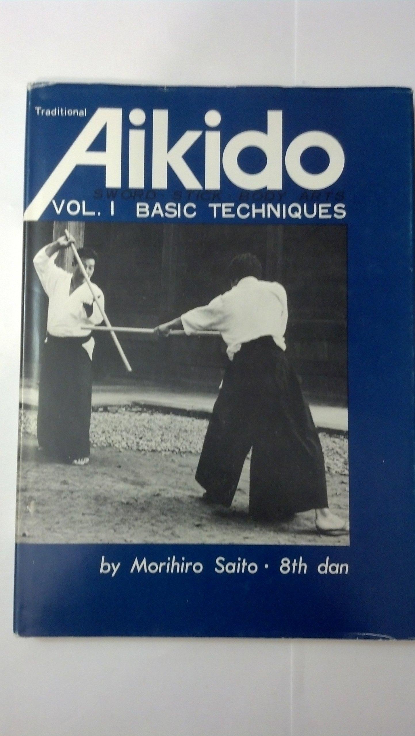 Traditional Aikido Vol 1 Basic Techniques V 1 Japanese And English Edition Saito M 9780870402661 Amazon Com Books