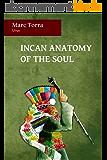 Incan Anatomy of the Soul (English Edition)