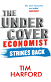 The Undercover Economist Strikes Back: How to Run or Ruin an Economy (English Edition)