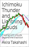 Ichimoku Thunder and Lightning Clouds: Trading with clouds beyond the tradition (Ichimoku Cloud Book 4) (English Edition)