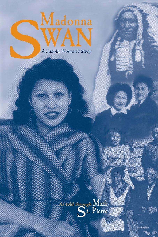 Madonna Swan: A Lakota Woman's Story