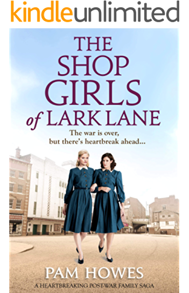 The Shop Girls Of Lark Lane A Heartbreaking Post War Family Saga Kindle Edition By Howes Pam Literature Fiction Kindle Ebooks Amazon Com
