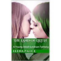 The Land of Lilith: A Young Adult Lesbian Fantasy (Abellon series Book 1) (English Edition)