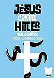 Jésus contre Hitler tome 02: Tentacules en Folie