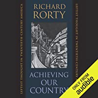 Achieving Our Country: Leftist Thought in Twentieth-Century America