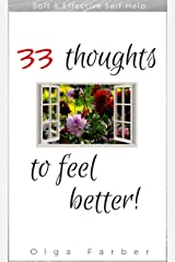 33 Thoughts to Feel Better (Soft & Effective Self-Help: For Happier You Book 1) Kindle Edition