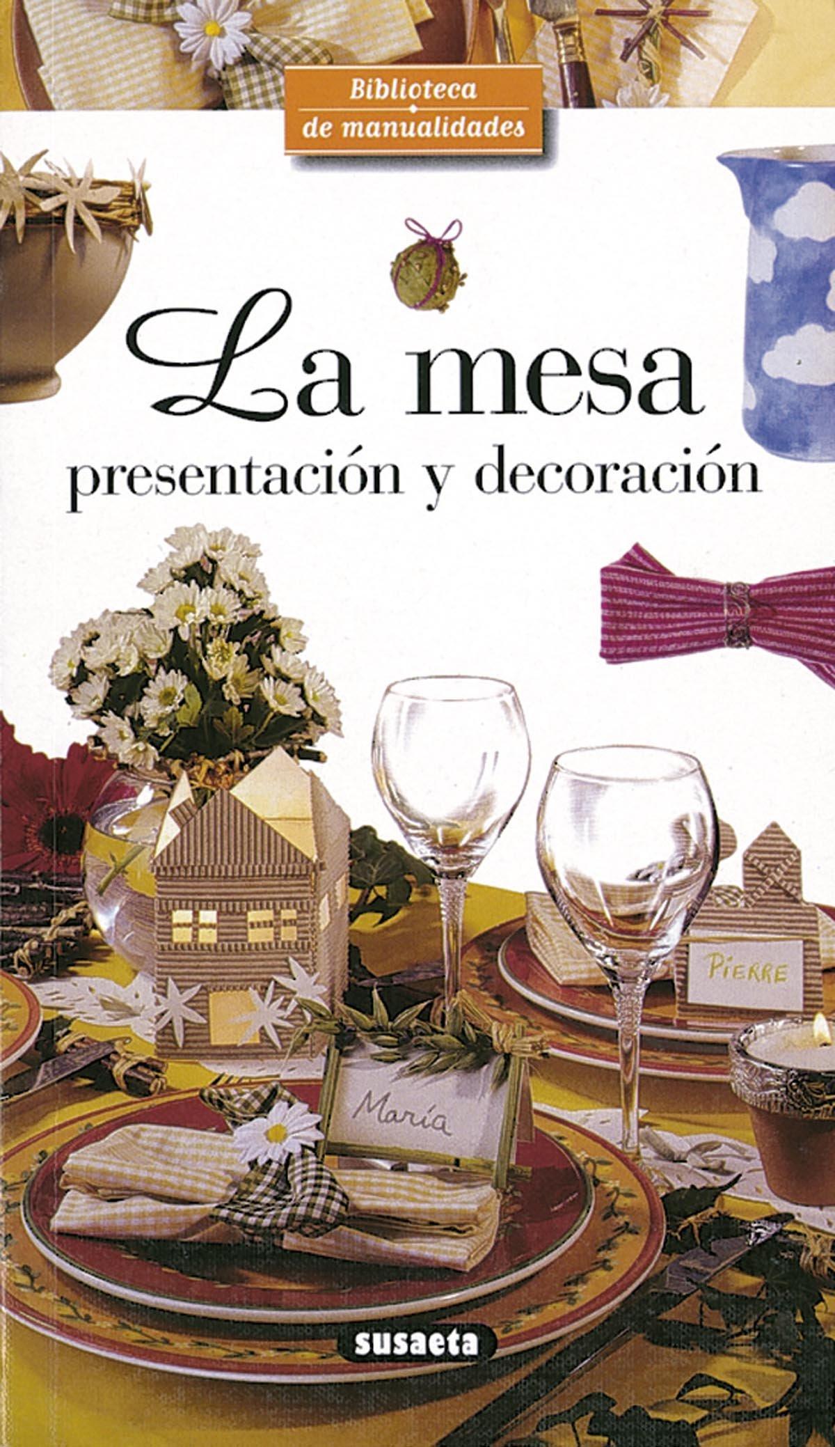 La mesa. Presentación y decoración Biblioteca De Manualidades ...