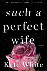 Such a Perfect Wife: A Novel Kindle Edition
