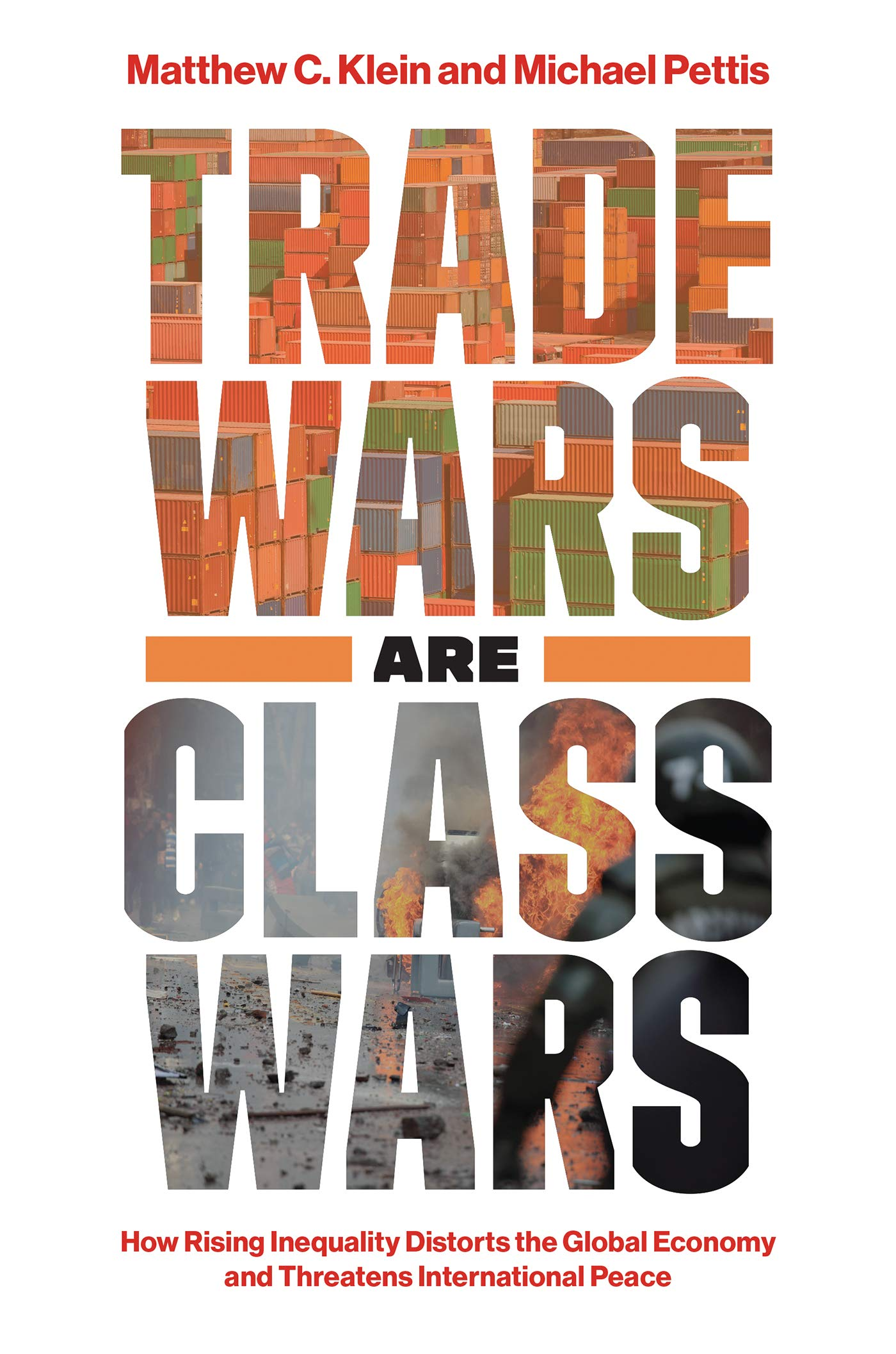 Trade Wars Are Class Wars: How Rising Inequality Distorts the Global Economy and Threatens International Peace por Matthew C. Klein