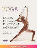 Yoga: Fascia, Anatomy and Movement