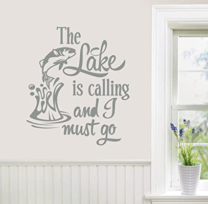 Amazon Com 24 X18 The Lake Is Calling And I Must Go Fishing Fish