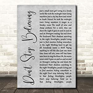 Don't Stop Believing Rustic Script Grey Song Lyric Quote Wall Art Poster Gift Present Print