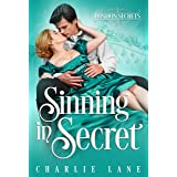 Sinning in Secret: A Steamy Historical Romance (London Secrets Book 3)