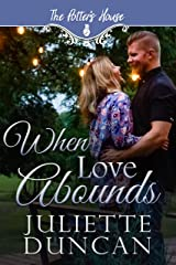 When Love Abounds (Potter's House Books (Two) Book 9) Kindle Edition
