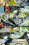 A Geology of Media (Electronic Mediations (Hardcover))