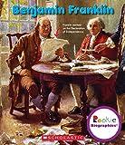 Benjamin Franklin (Rookie Biographies)