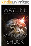 Wayline: A Science Fiction Novel