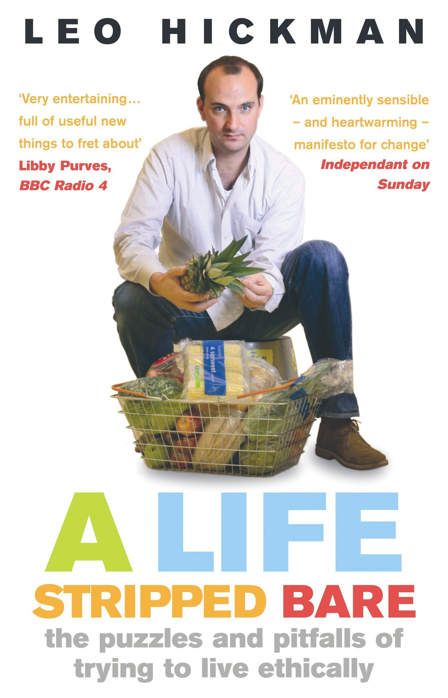 Read Online A Life Stripped Bare: My Year Trying to Live Ethically ebook