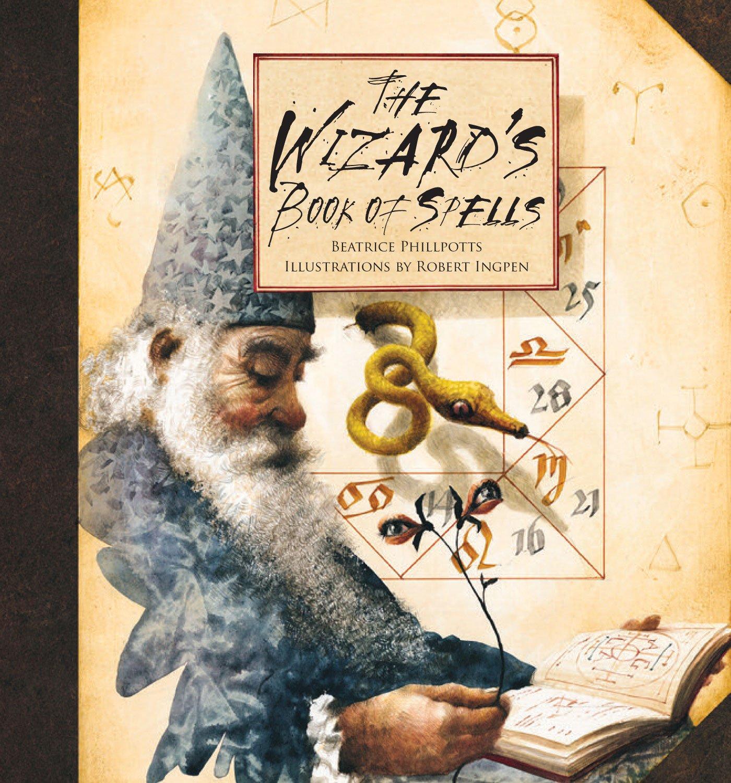 The Wizard's Book Of Spells: Beatrice Phillpotts, Robert Ingpen:  9780956444844: Amazon: Books