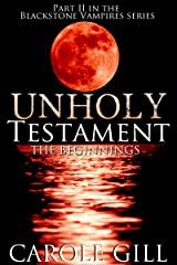 Unholy Testament - The Beginnings (The Blackstone Vampires Book 2) Kindle Edition