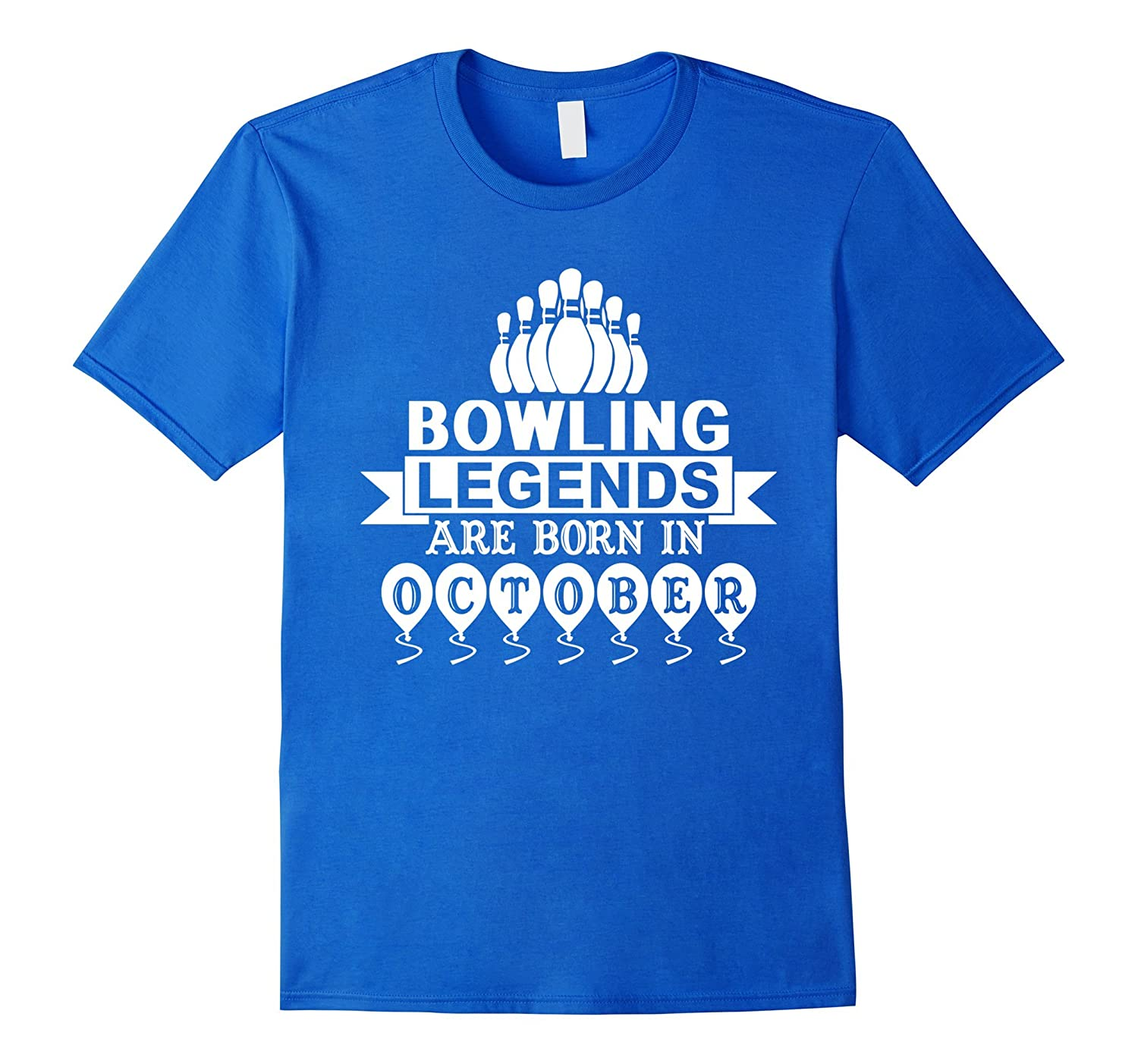 Bowling Legends are born in October Birthday T-Shirt-Art