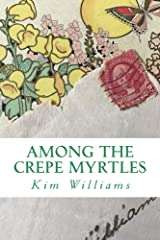 Among the Crepe Myrtles (Letters to Layton Book 1) Kindle Edition