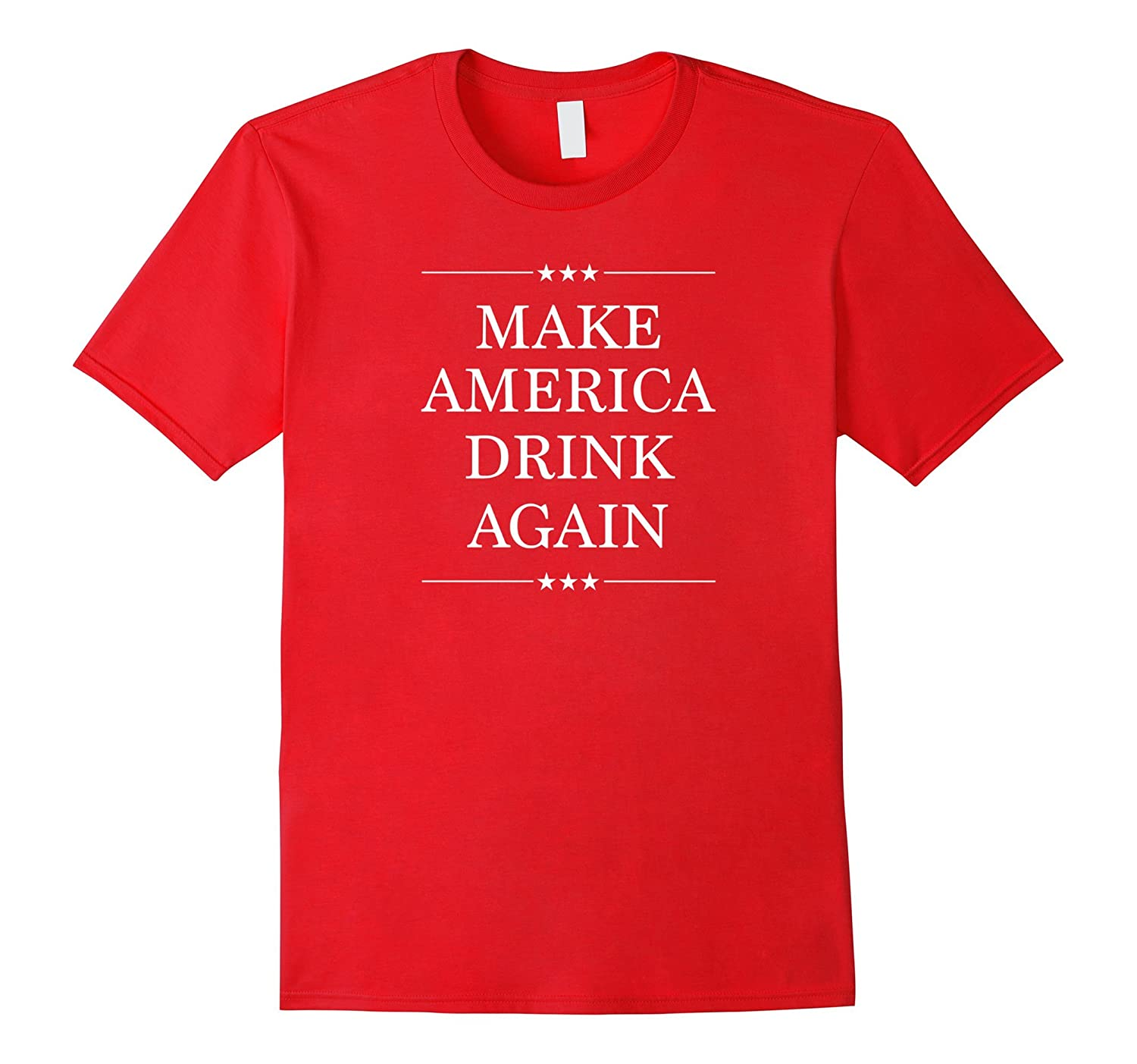 Make America Drink Again Shirt - Funny Tee for 4th of July-Vaci