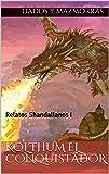 Kol'thum el Conquistador: Relatos Shandalianos I