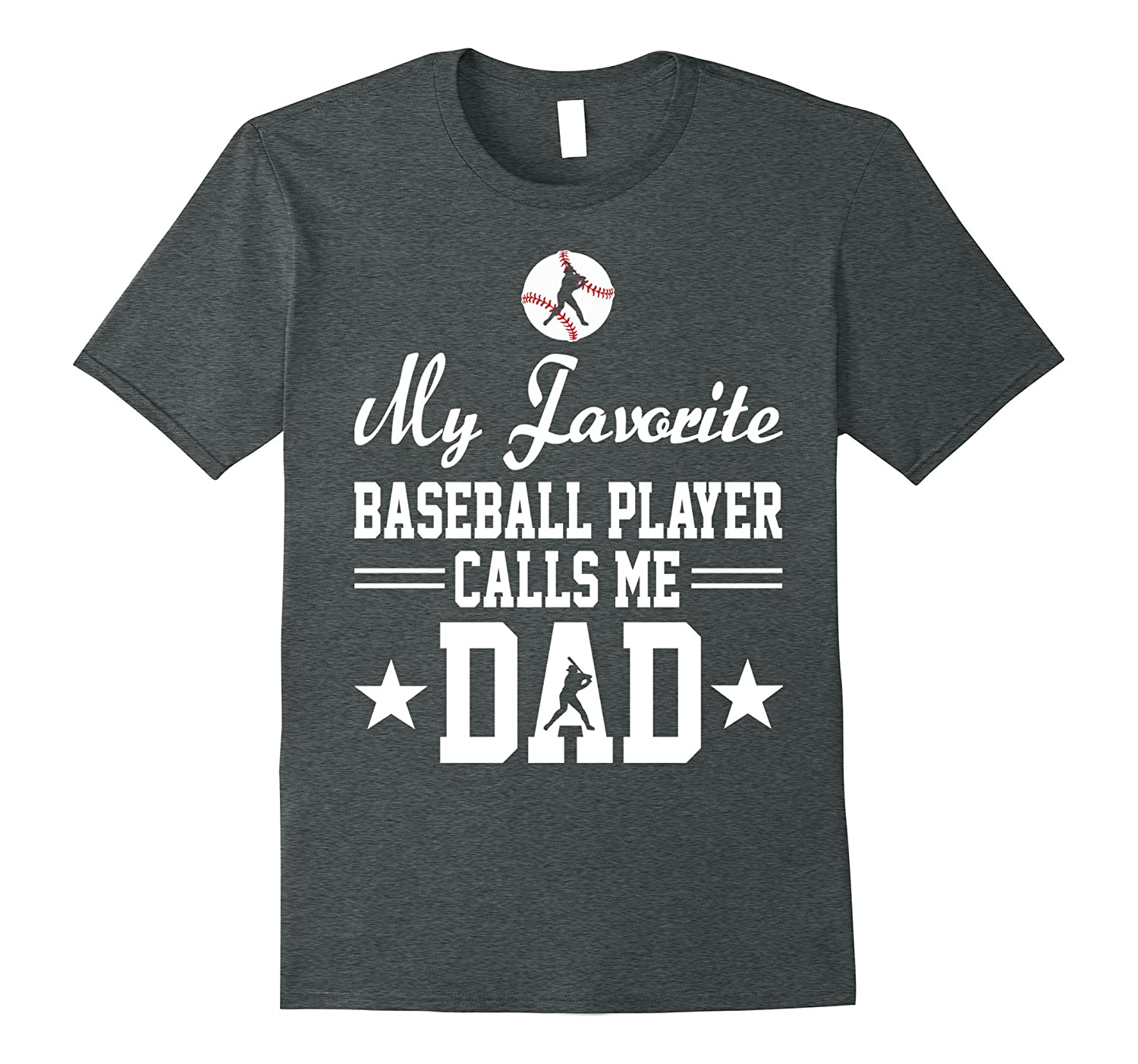 My Favorite Baseball Player Calls Me Dad Funny Shirt Gift