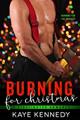 Burning for Christmas: A Steamy NYC Firefighter Holiday Romance (Burning for the Bravest) Kindle Edition